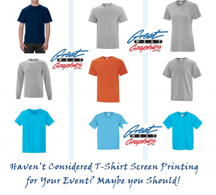 Haven't Considered T-Shirt Screen Printing for Your Event? Maybe you Should!
